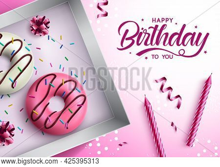 Birthday Donut Vector Design. Happy Birthday To You Text In Pink Background With Donuts Sweet Birth