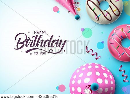 Happy Birthday Vector Banner Template. Happy Birthday Text With Donuts, Party Hat And Confetti Celeb