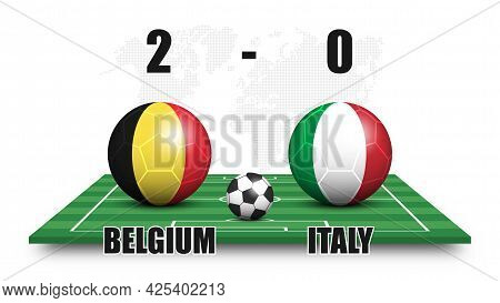 Belgium Vs Italy . Soccer Ball With National Flag Pattern On Perspective Football Field . Dotted Wor
