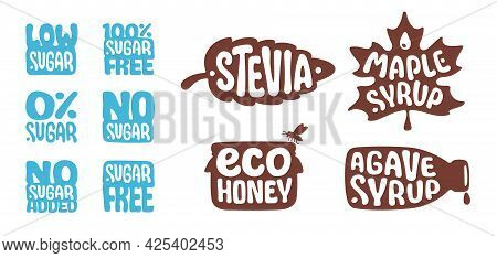 Sugar Free, No Added, Low Sugar, Stevia, Eco Honey, Agave Syrup, Maple Syrup. Natural Organic Sweete