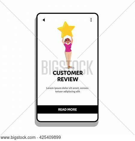 Customer Review After Purchase Or Service Vector. Young Woman Holding Star And Making Success Custom