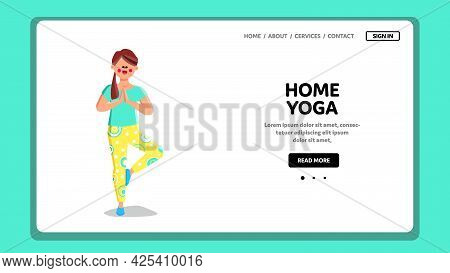 Home Yoga Practicing And Training Woman Vector. Young Girl In Sport Wear Exercising Home Yoga And Me