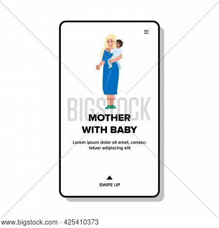 Young Mother With Baby Standing Together Vector. Happy Mother With Baby Relaxing In Apartment Room,