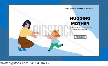 Hugging Mother Running Little Daughter Vector. Hugging Mother Lovely Waiting Happiness Run Girl Chil
