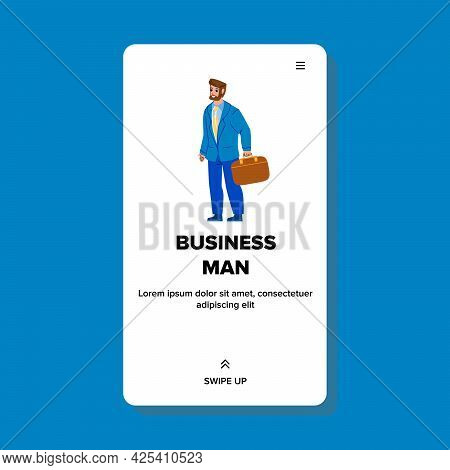 Business Man Going At Work With Suitcase Vector. Business Man Wearing Suit Go On Meeting With Partne