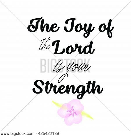 The Joy Of The Lord Is Your Strength, Gospel Verses, Christian Poster, Inspirational Quote, Scriptur