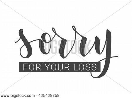Vector Stock Illustration. Handwritten Lettering Of Sorry For Your Loss. Template For Banner, Postca