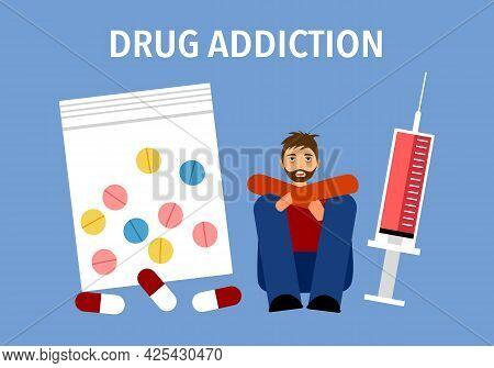 Sick Man Sitting With Drug And Syringe In Flat Design. Drug Addiction And Mental Problem Concept.