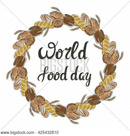 World Food Day, Hand Lettering And Frame, Vector Illustration. Round Rim Made Of Bread, Grain And Lo