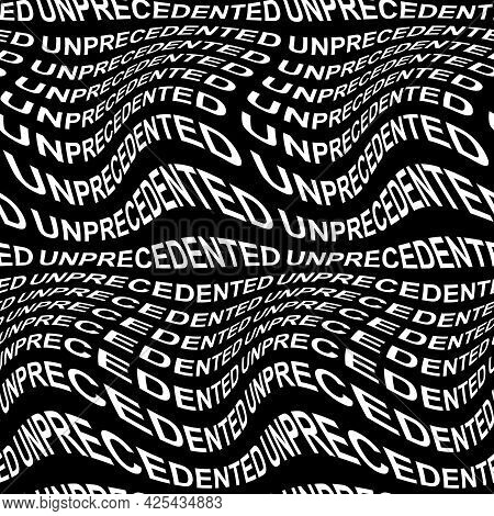 Unprecedented Word Warped, Distorted, Repeated, And Arranged Into Seamless Pattern Background