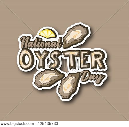 Sticker National Oyster Day. Seafood. National Holiday Concept. Suitable For Greeting Card, Poster A