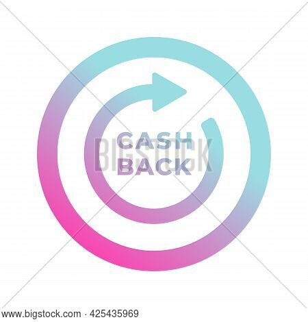 Cashback Vector Icon With Cash Back Text. Loyalty Program And Retail Customer Money Refund Service.