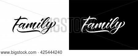 Family Hand Lettering. Modern Calligraphic Text. Vector Handwritten Word.