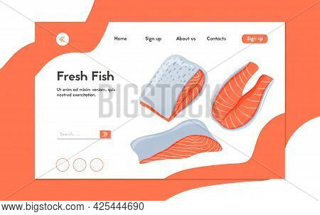 Fresh Tasty Salmon Fillets, Sea Fishes Vector Hand Drawn Landing Page Design With Space For Text.