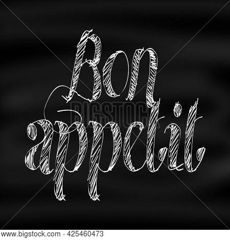 Bon Appetit Hand Lettering On The Dark Background. Bon Appetit In French. Fast Food Restaurant Emble