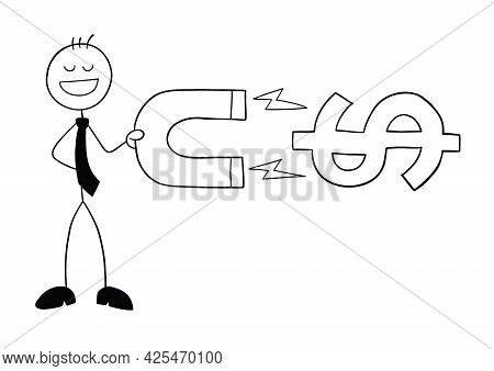 Stickman Businessman Character Holds A Magnet And Attracts Dollars, Vector Cartoon Illustration. Bla