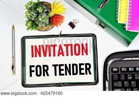 Invitation For Tender. A Text Label In The Planning Notebook. Choosing A Strategy Of Profitable Pros