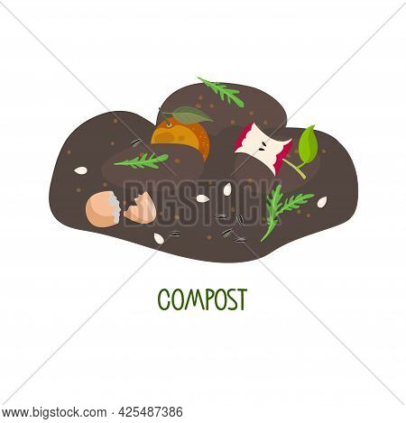 Recycling, Ecology And Agriculture Illustration. Compost From Fruits, Vegetable Scraps, Greens, Shel