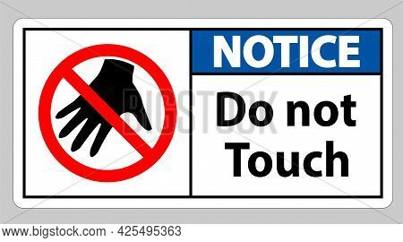Notice Sign Do Not Touch And Please Do Not Touch