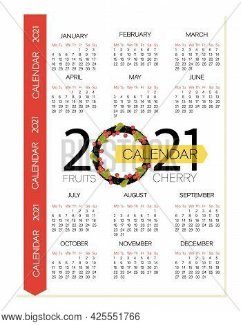 Cherry Berry Calendar 2021. Planning. Design For Weekly Planning, Calendar With Fruits.