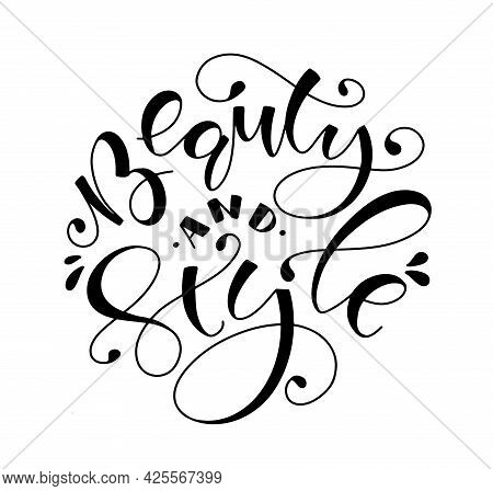 Beauty And Style - Black Lettering, Vector Illustration Isolated On White Background