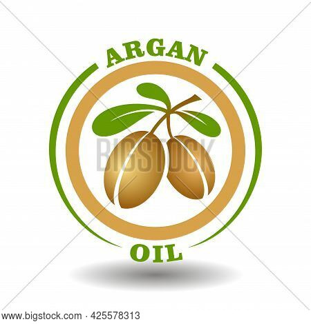 Vector Circle Logo Argan Oil With Green Leaves Icon And Argania Nuts Symbol In Round Pictogram For O