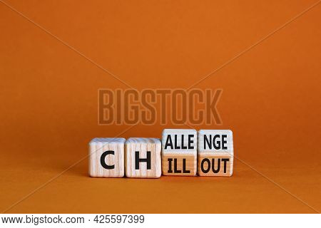 Chillout Or Challenge Symbol. Turned The Wooden Cube And Changed The Word Chillout To Challenge. Bea