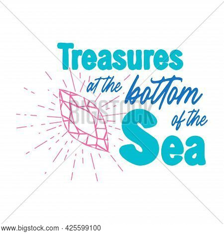 Treasures At The Bottom Of The Sea. Quote About The Sea, Mermaids, Jewelry And Water Splashes. Merma