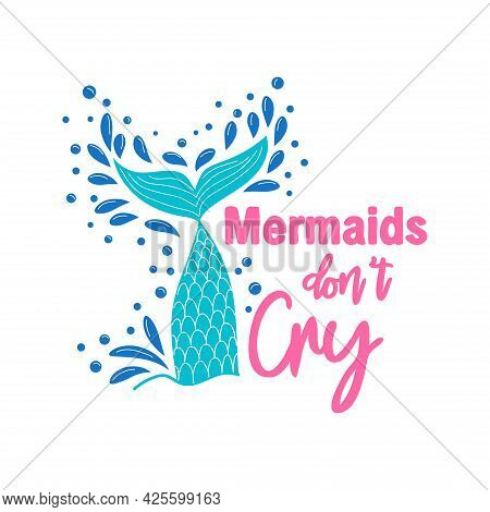 Mermaids Don't Cry Because They Have The Sea. The Sea Is The Tears Of Mermaids. Mermaid Tail Card Wi