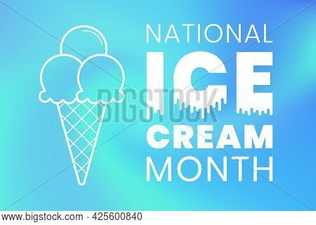Natiolnal National Ice Cream Month. Annual Celebration In July. Gelato Lovers Holiday Banner Templat
