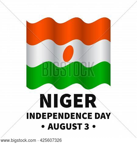 Niger Independence Day Lettering With Flag. National Holiday Celebrate On August 3. Easy To Edit Vec