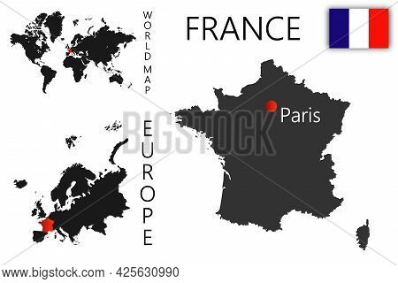 Realistic Vector Map Of France With Flag. The Location Of The Country On The Map Of The World And Eu