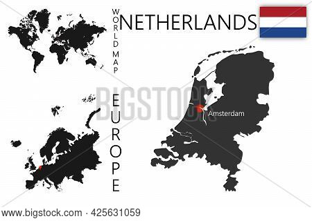 Vector Map Of Netherlands With Flag. The Location Of The Country On The Map Of The World And Europe.