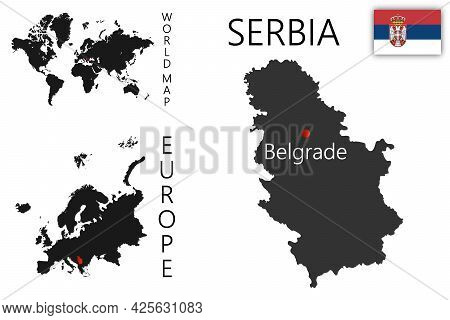 Vector Map Of Serbia With Flag. The Location Of The Country On The Map Of The World And Europe. A Si