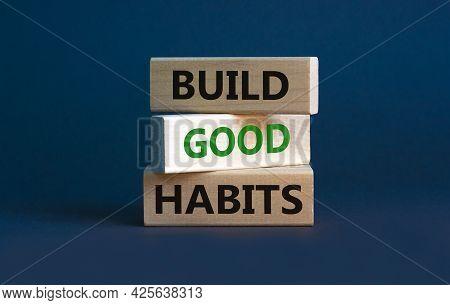Build Good Habits Symbol. Wooden Blocks With Words 'build Good Habits'. Beautiful Grey Background, C