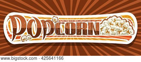 Vector Banner For Popcorn, White Decorative Sign Board With Illustration Of Heap Homemade Salted Pop
