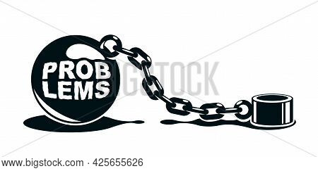 Shackles Chain With Weight Metal Ball Vector Concept Isolated On White, Concept Of Addiction Or Bad