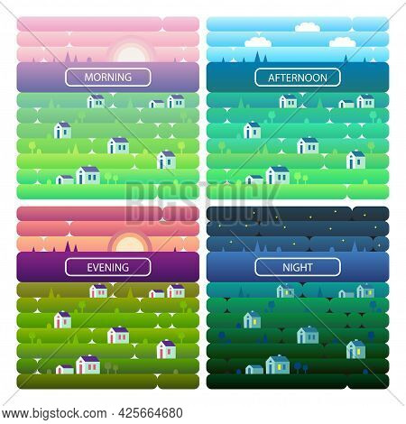 Set Of Landscapes Of Countryside And Nature. Morning, Evening, Noon, Night, Sunset, Dawn. Houses, Gr