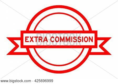 Vintage Red Color Round Label Banner With Word Extra Commission On White Background