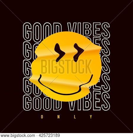 Emoji Smile And Slogan - Only Good Vibes For T-shirt Design. Typography Graphics With Realistic Crum