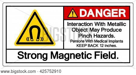 Danger Interaction With Metallic Object May Produce Pinch Hazardsstrong Magnetic Field Symbol Sign,