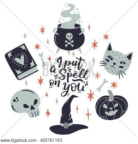 Halloween Lettering Quote With Witchery Elements, Hat, Cauldron, Cat