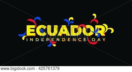 Ecuador Independence Day With Typography Design. Good Template For Ecuador National Day Design.