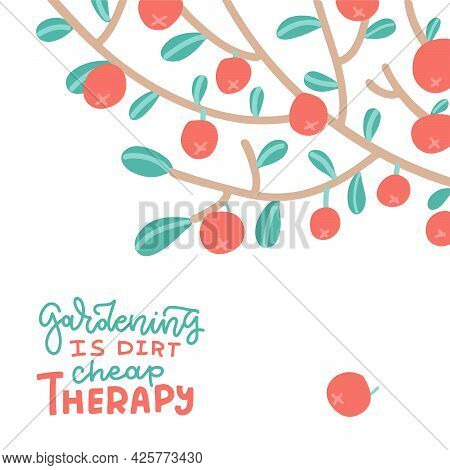 Apples On Tree Branch. Summer And Autumn Flat Vector Illustration With Lettering Quote - Gardening I
