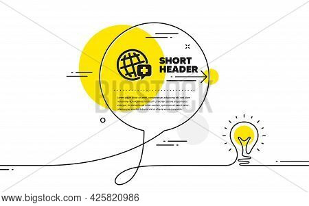 World Medicine Icon. Continuous Line Idea Chat Bubble Banner. Medical Help Sign. Pharmacy Medication
