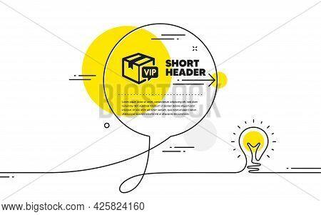 Vip Parcel Icon. Continuous Line Idea Chat Bubble Banner. Very Important Person Sign. Member Club De