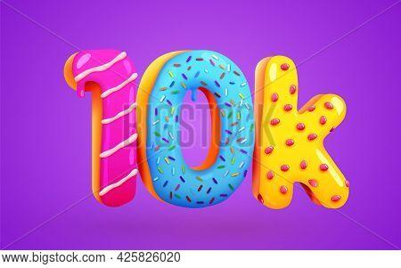 10k Or 10000 Followers Donut Dessert Sign. Social Media Friends, Followers. Thank You. Celebrate Of