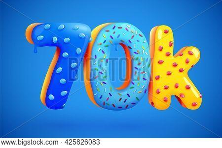 70k Or 70000 Followers Donut Dessert Sign. Social Media Friends, Followers. Thank You. Celebrate Of