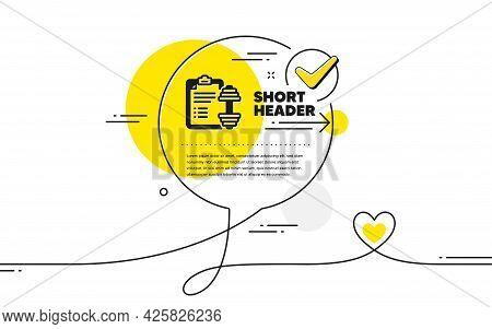 Dumbbell Icon. Continuous Line Check Mark Chat Bubble. Workout Plan Sign. Gym Fit Report Symbol. Dum