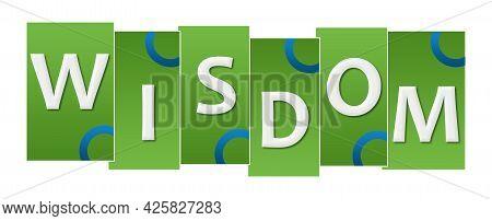 Wisdom Text Written Over Green Blue Background.